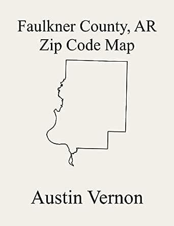 map of faulkner county arkansas Faulkner County Arkansas Zip Code Map Includes Clifton Mountain map of faulkner county arkansas