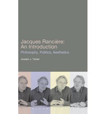 [(Jacques Ranciere: An Introduction)] [ By (author) Joseph J. Tanke ] [June, 2011]