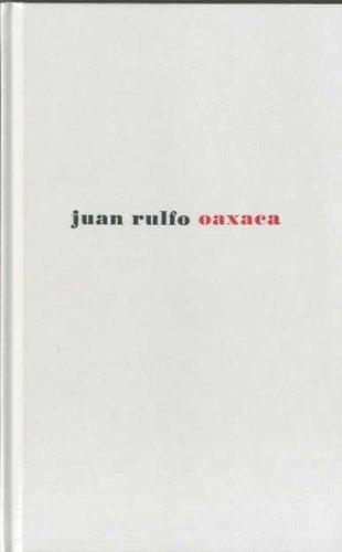Juan Rulfo: Oaxaca
