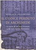 Il codice perduto di Archimede. La storia di un libro ritrovato e dei suoi segreti matematici