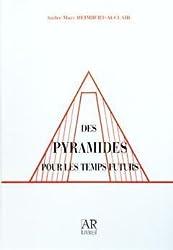 Des pyramides pour les temps futurs
