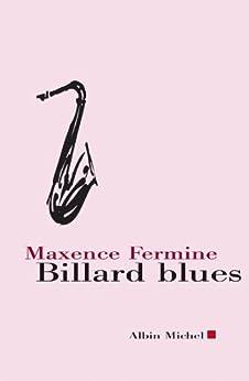Billard blues : suivi de Jazz Blanc et Poker par [Fermine, Maxence]