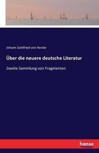 Über die neuere deutsche Literatur: Zweite Sammlung von Fragmenten