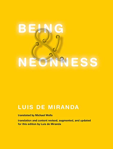 Being and Neonness (The MIT Press)