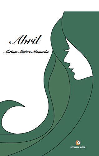 Abril por Miriam Muñoz Maqueda