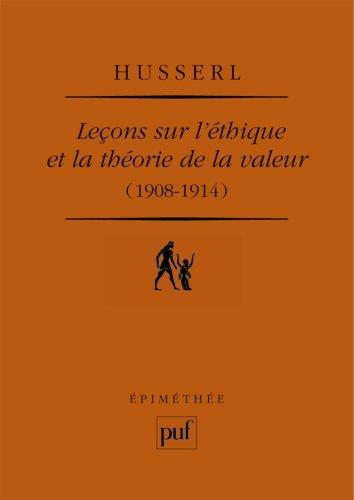Leçons sur l'éthique et la théorie de la valeur (1908-1914) par Edmund Husserl