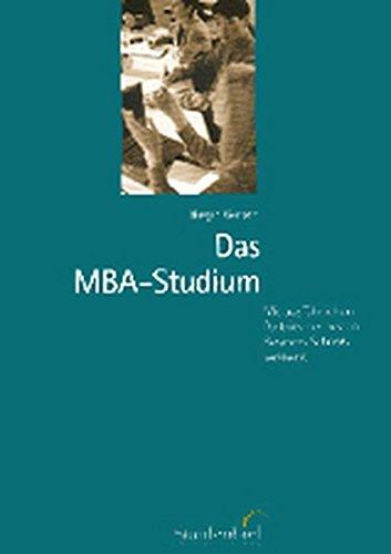 Das MBA-Studium 2006 Das Handbuch für alle MBA-Interessenten.