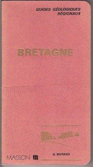 Bretagne : Itinéraires (Guides géologiques régionaux)