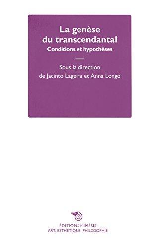 La Genese du Transcendantal - Conditions et Hypotheses
