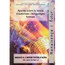 Apunts Sobre La Teoria D'Autòmats I Llenguatges Formals