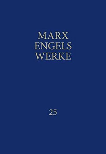 MEW: Marx Engels Werke Band 25 Das Kapital. Dritter Band, Buch III: Der Gesamtprozess der kapitalistischen Produktion