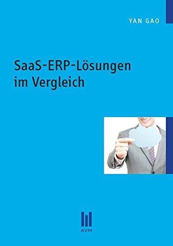 SaaS-ERP-Lösungen im Vergleich (Beiträge zur Informatik) by Yan Gao (2012-04-05)