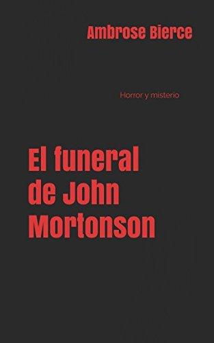 El funeral de John Mortonson: Horror y misterio por Ambrose Bierce