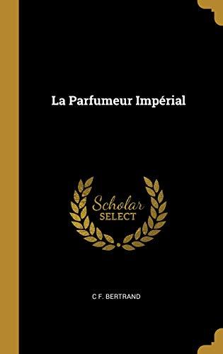 La Parfumeur Impérial par C F Bertrand
