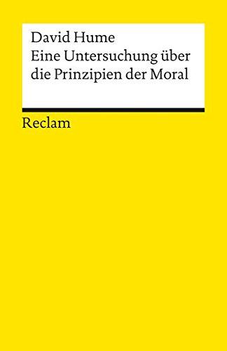 Eine Untersuchung über die Prinzipien der Moral (Reclams Universal-Bibliothek)
