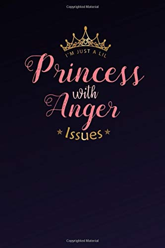 I'm Just A Lil Princess With Anger Issues: Anxiety Manager Guided Mindfulness Journal 6 X 9 125 Pages