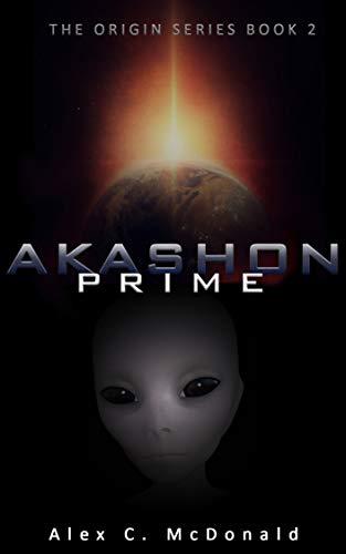 Akashon Prime: A Hard Science Fiction Action Adventure (The Origin ...