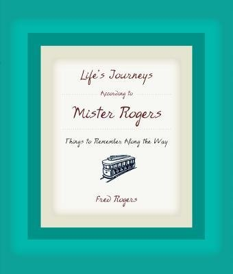 [( Life's Journeys According to Mister Rogers: Things to Remember Along the Way By Rogers, Fred ( Author ) Hardcover Apr - 2005)] Hardcover