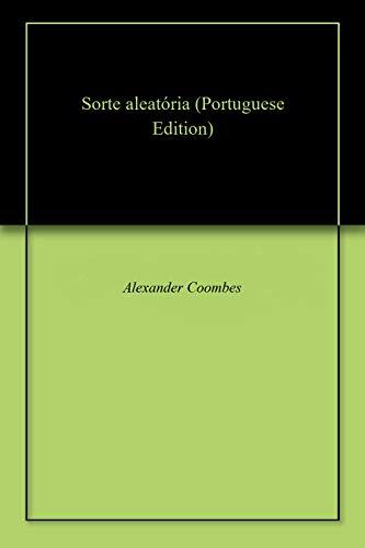 Sorte aleatória (Portuguese Edition) por Alexander  Coombes
