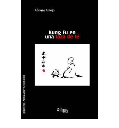 kung-fu-en-una-taza-de-te-spanish-by-araujo-alfonso-author-paperback