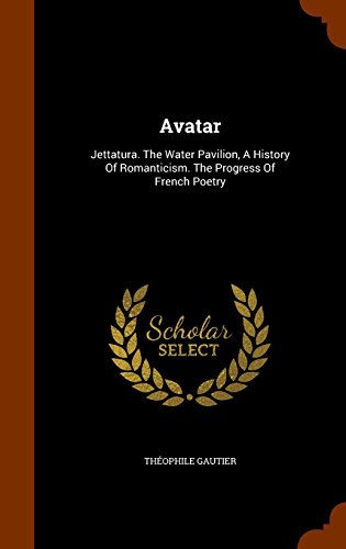 Avatar: Jettatura. The Water Pavilion, A History Of Romanticism. The Progress Of French Poetry