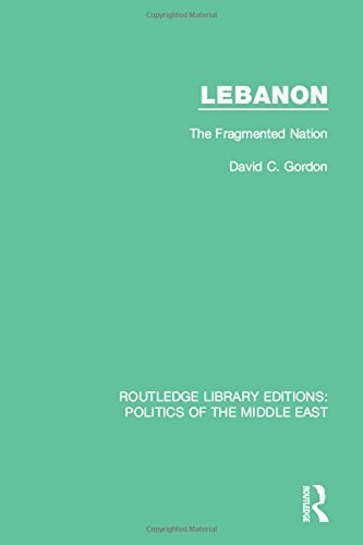 Lebanon: The Fragmented Nation (Routledge Library Editions: Politics of the Middle East) by David C. Gordon (2015-07-20)