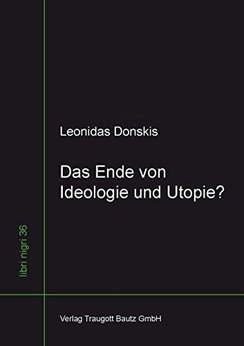 das-ende-von-ideologie-und-utopie-moralvorstellung-und-kulturkritik-im-20-jahrhundert-libri-nigri