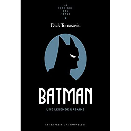 Batman - une Légende Urbaine