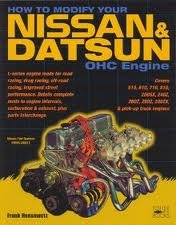 How to Modify Your Nissan/Datsun OHC Engine Publisher: California Bill'S Automotive Handbooks