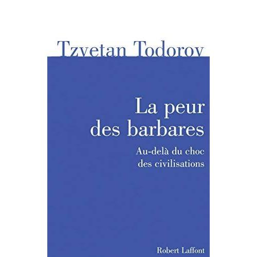 La peur des barbares : Au-delà du choc des civilisations de Todorov. Tzvetan (2008) Broché