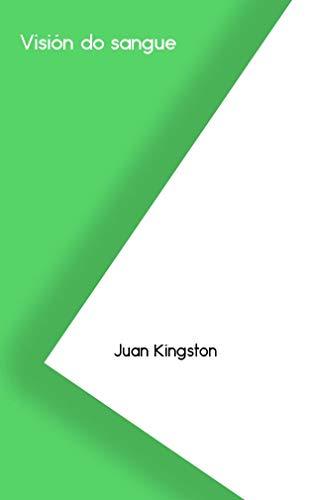 Visión do sangue (Galician Edition) por Juan Kingston