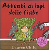 Attenti ai lupi delle fiabe. Libro pop-up. Ediz. illustrata