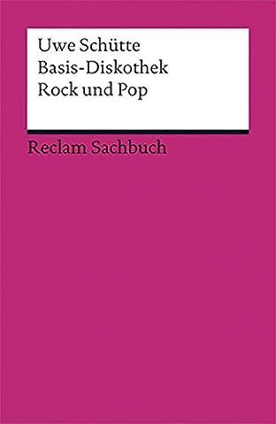Basis-Diskothek Rock und Pop (Reclams Universal-Bibliothek)