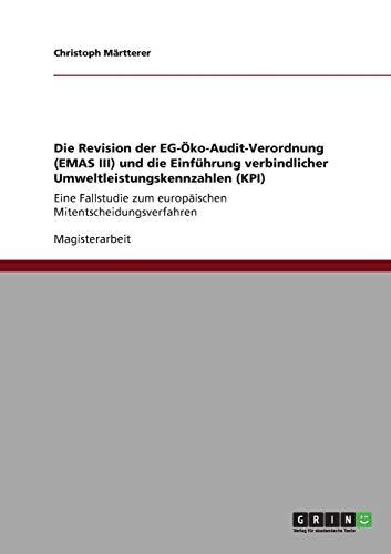 Die Revision der EG-Öko-Audit-Verordnung (EMAS III) und die Einführung verbindlicher Umweltleistungskennzahlen (KPI): Eine Fallstudie zum europäischen Mitentscheidungsverfahren