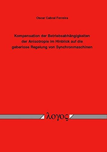 Kompensation der Betriebsabhängigkeiten der Anisotropie im Hinblick auf die geberlose Regelung von Synchronmaschinen