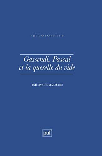 Gassendi, Pascal et la querelle du vide
