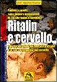 ritalin-e-cervello-i-disastrosi-effetti-del-narcotico-ritalin-e-le-sue-conseguenze-sul-cervello