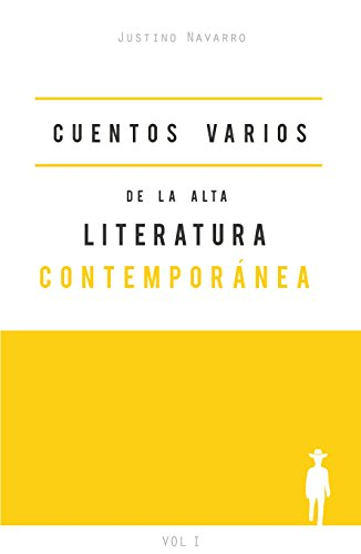 Cuentos varios de la alta literatura contemporánea: Vol. 1 por Justino Navarro