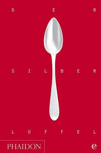 Der Silberlöffel: Die Bibel der italienischen Küche: vollständige Neuausgabe