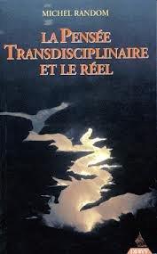 La pense transdisciplinaire et le rel : Textes et entretiens, suivis d'un hommage  Stphane Lupasco