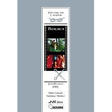 Guía para ver y analizar : Excálibur. John Boorman (1981) (Guías para ver y analizar cine)