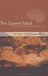 The Sapient Mind: Archaeology meets neuroscience