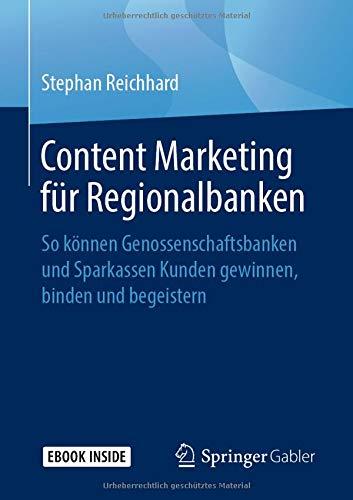 Content Marketing für Regionalbanken: So können Genossenschaftsbanken und Sparkassen Kunden gewinnen, binden und begeistern