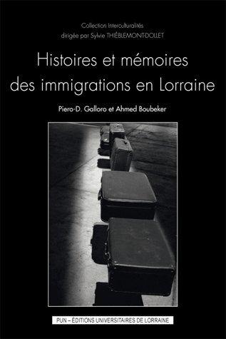 Histoires et mmoires des immigrations en Lorraine