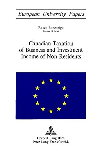 Canadian Taxation of Business and Investment Income of Non-Residents (Europäische Hochschulschriften / European University Studies / Publications ... / Series 2: Law / Série 2: Droit) (Law Kanada Business)