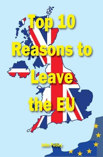 Top Ten Reasons to Leave the EU
