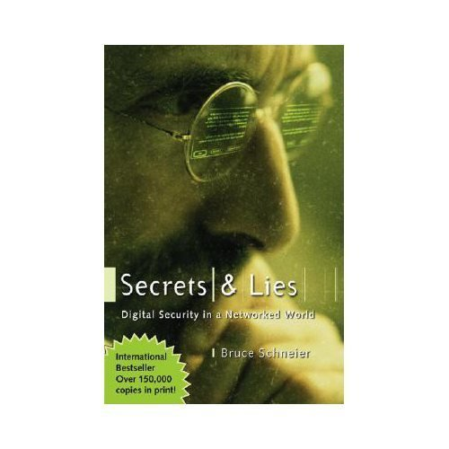 By Bruce Schneier Secrets and Lies: Digital Security in a Networked World (1st Edition)
