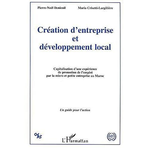 Création d'entreprise et développement local : Capitalisation d'une expérience de promotion de l'emploi par la micro et petite entreprise au Maroc