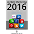 Content Marketing 2016: Influencer, Topics and The Most Important Trends: 2. Advanced Edition (Professional Content Marketing)