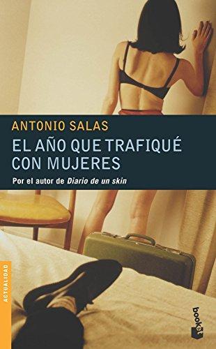 El Ano Que Trafique Con Mujeres por Antonio Salas